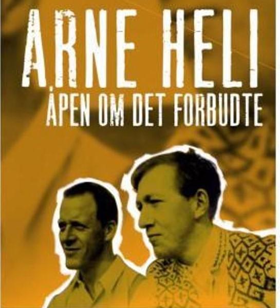 I 2006 utkom Arne Helis selvbiografi Åpen om det forbudte. Bokomslag: Pax