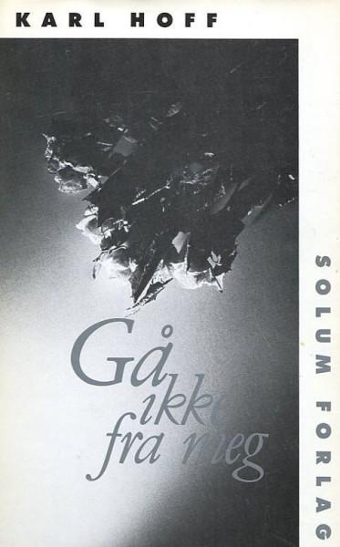Forside av Karl Hoff sin bok Gå ikke fram meg, 1991.
