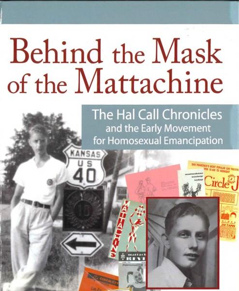 Behind the Masks of the Mattachine ble utgitt i 2011 og dokumenterer organisasjonens historie. Foto: Skeivt arkiv